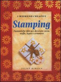 Stamping. Fantastiche idee per decorare carta, stoffa, legno e ceramica. Ediz. illustrata