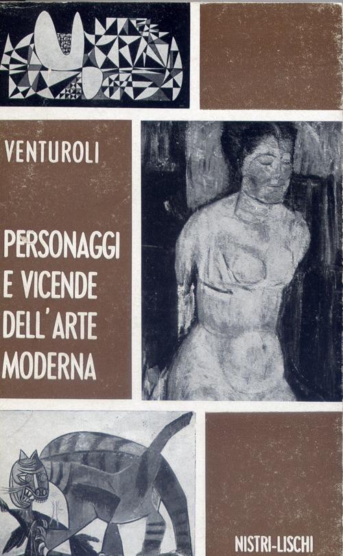 Personaggi e vicende dell'arte moderna.