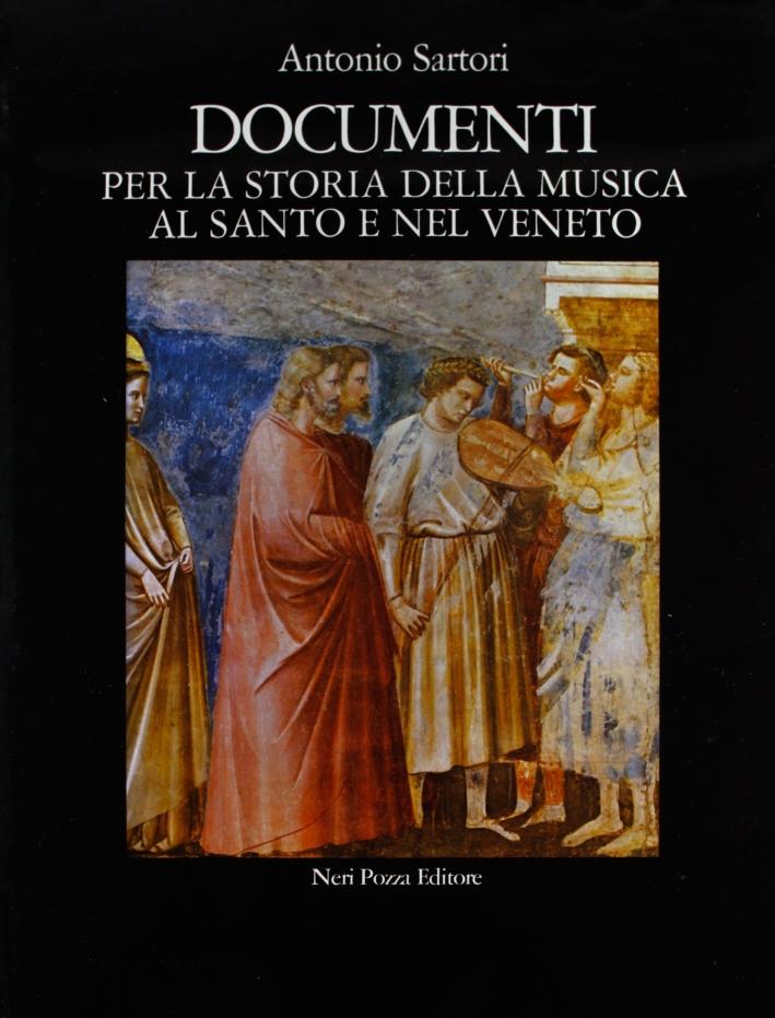 Documenti per la storia della musica al Santo e nel Veneto.