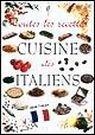 Tutte le ricette. Italia in cucina. [French Ed.]