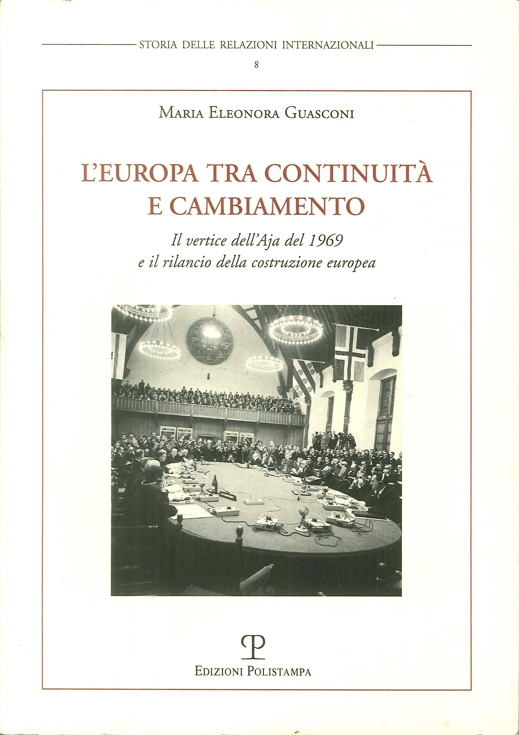 L'Europa tra continuità e cambiamento. Il vertice dell'Aja del 1969 e il rilancio della costruzione europea.