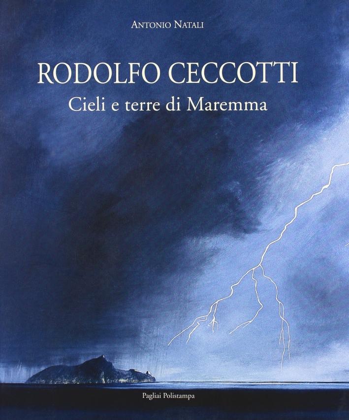 Rodolfo Ceccotti. Cieli e terre di Maremma.
