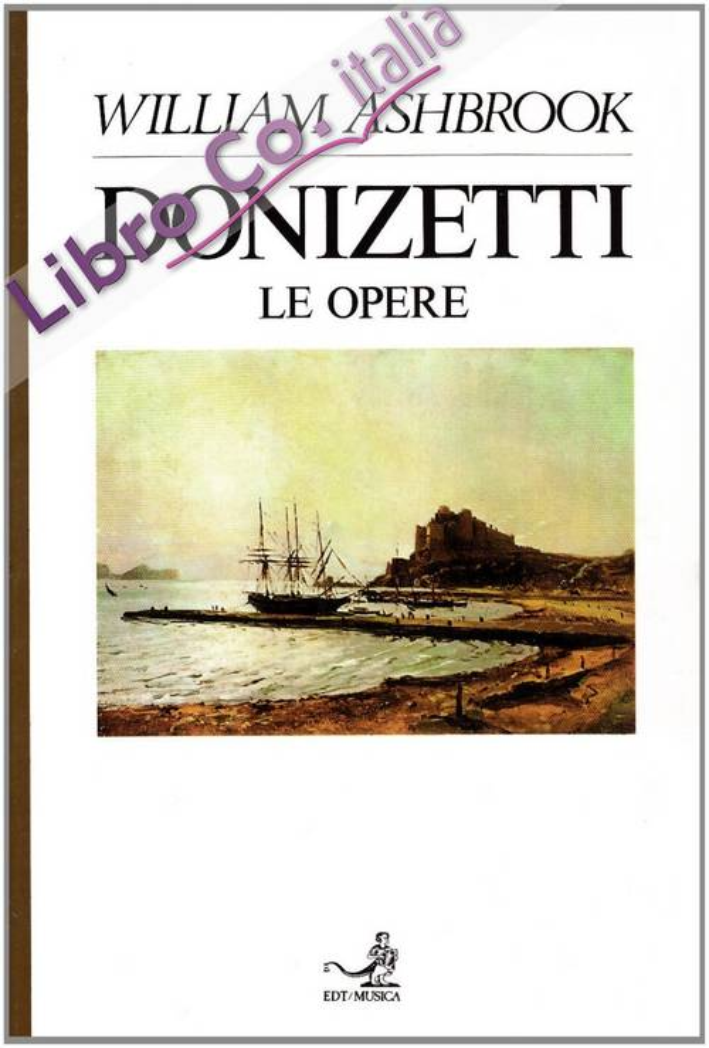 Donizetti. Vol. 2: Le opere..