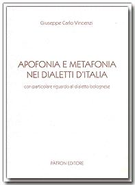 Apofonia e metafonia nei dialetti d'Italia. Con particolare riguardo al dialetto bolognese.
