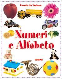 Numeri e alfabeto. Ediz. illustrata