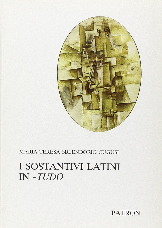 I sostantivi latini in-tudo