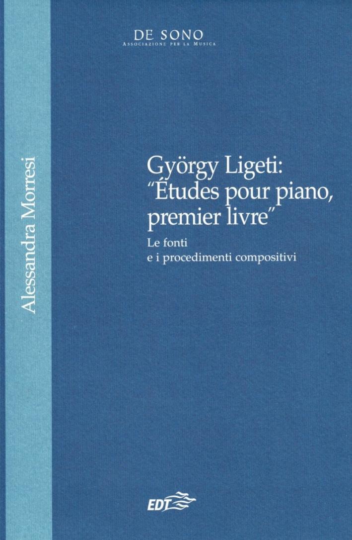 György Ligeti. Etudes pour piano, prémier livre. Le fonti e i procedimenti compositivi.