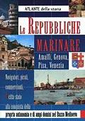 Le Repubbliche Marinare: Amalfi, Genova, Pisa, Venezia.