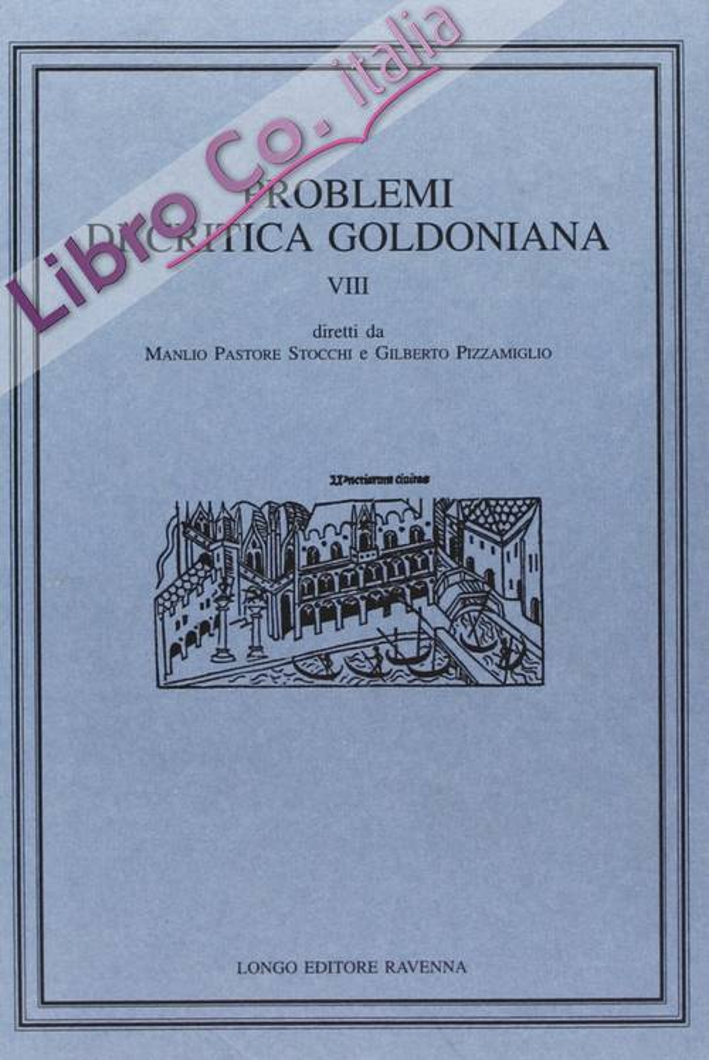 Problemi di critica goldoniana. Vol. 8.