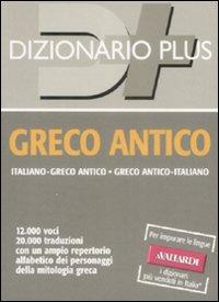 Dizionario Greco Antico. Italianogreco Antico, Greco Anticoitaliano.