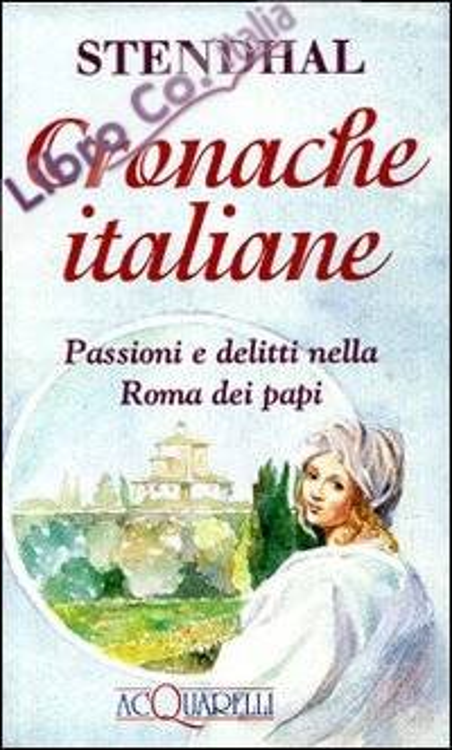 Cronache italiane. Passioni e delitti nella Roma dei papi