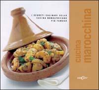 Cucina marocchina. I segreti culinari della cucina nordafricana più famosa.