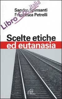 Scelte etiche ed eutanasia.