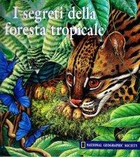 I Segreti della Foresta Tropicale.