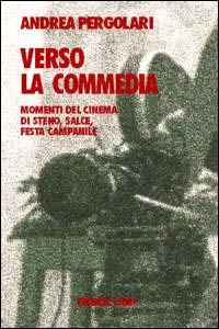 Verso la commedia. Momenti del cinema di Steno, Salce, Festa Campanile.
