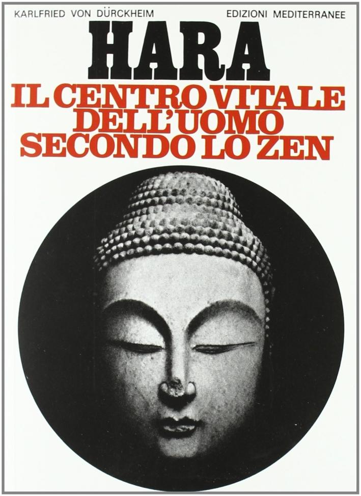 Hara. Centro vitale dell'uomo secondo lo zen.