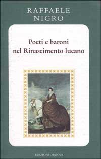 Poeti e baroni nel Rinascimento lucano