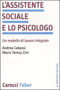 L'assistente sociale e lo psicologo. Un modello di lavoro integrato.