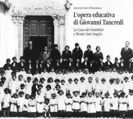 L'opera educativa di Giovanni Tancredi. La Casa dei bambini a Monte Sant'Angelo