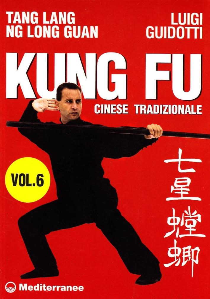 Kung Fu Cinese Tradizionale. Vol. 6: Tang Lang. Ng Long Guan.