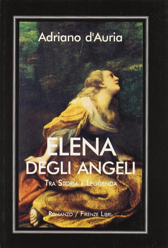 Elena Degli Angeli. Tra storia e leggenda