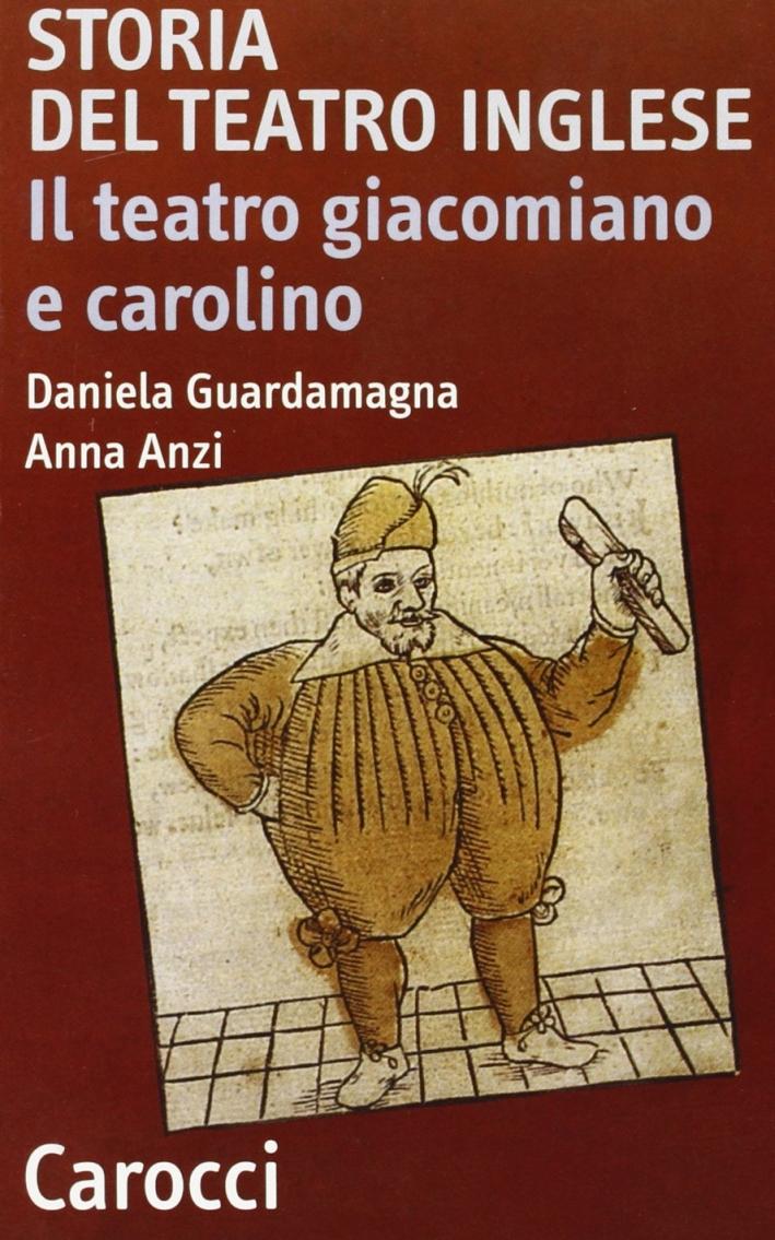 Storia del teatro inglese. Il teatro giacomiano e carolino.