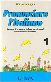 Pronunciare l'italiano. 4 Audiocassette.
