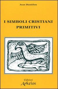I simboli cristiani primitivi.