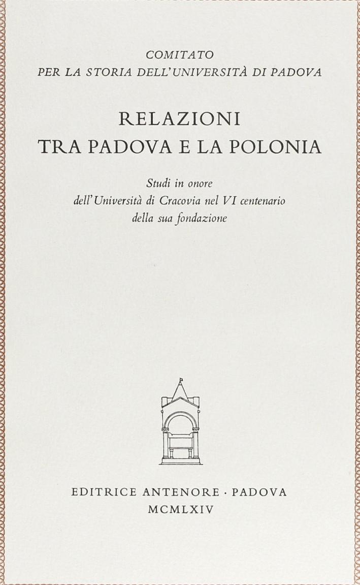 Relazioni tra Padova e la Polonia. Studi in onore dell'Università di Cracovia nel 6º centenario della sua fondazione
