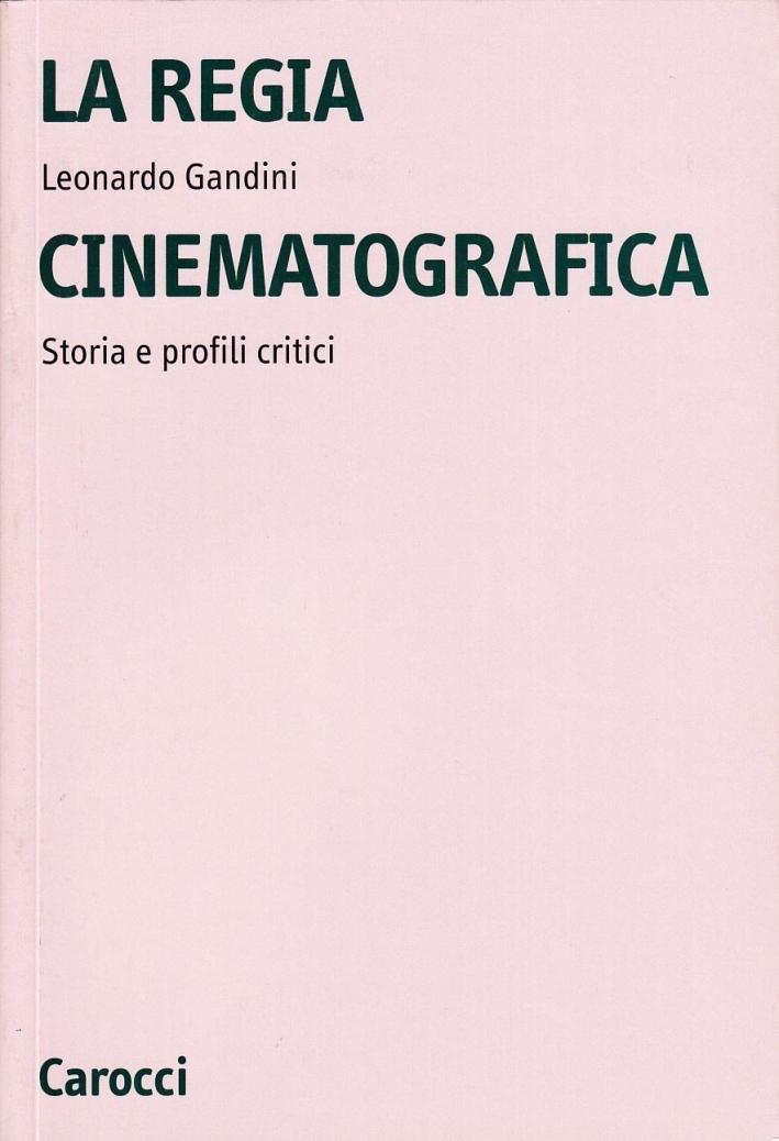 La regia cinematografica. Storia e profili critici