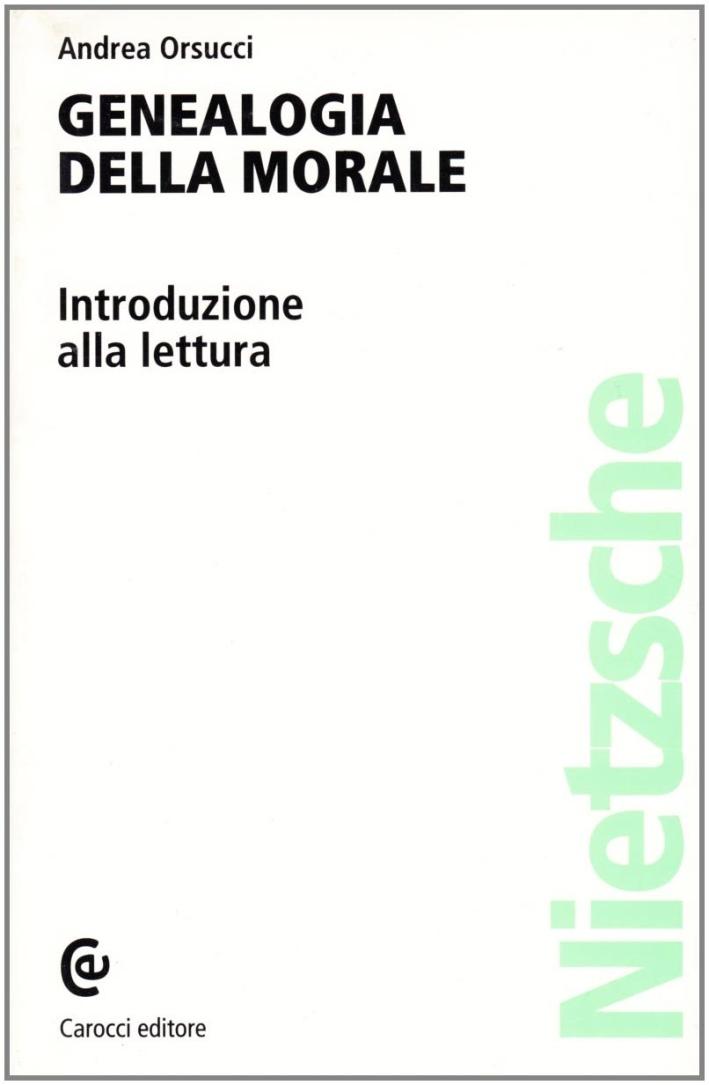 La genealogia della morale di Nietzsche. Introduzione alla lettura.