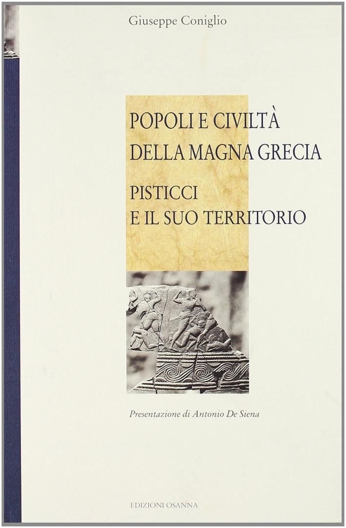 Popoli e civiltà della Magna Grecia. Pisticci e il suo territorio
