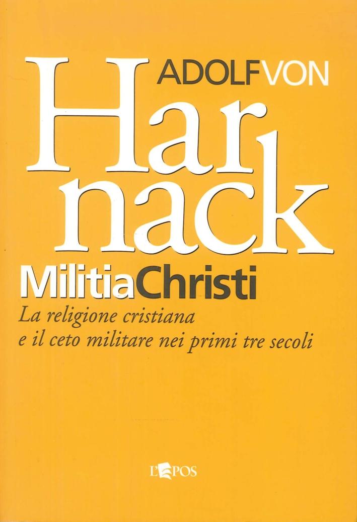 Militia Christi. La religione cristiana e il ceto militare nei primi tre secoli.