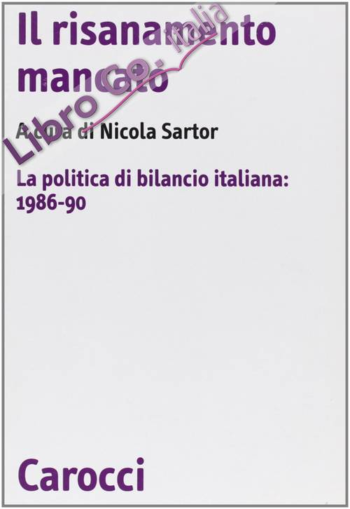 Il risanamento mancato. La politica di bilancio italiana: 1986-90