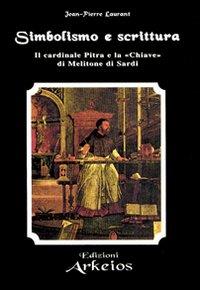 Simbolismo e Scrittura. Il cardinale Pitra e la