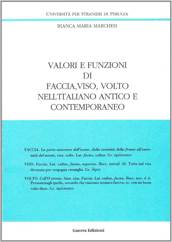Valori e funzioni di faccia, viso, volto nell'italiano antico e contemporaneo.