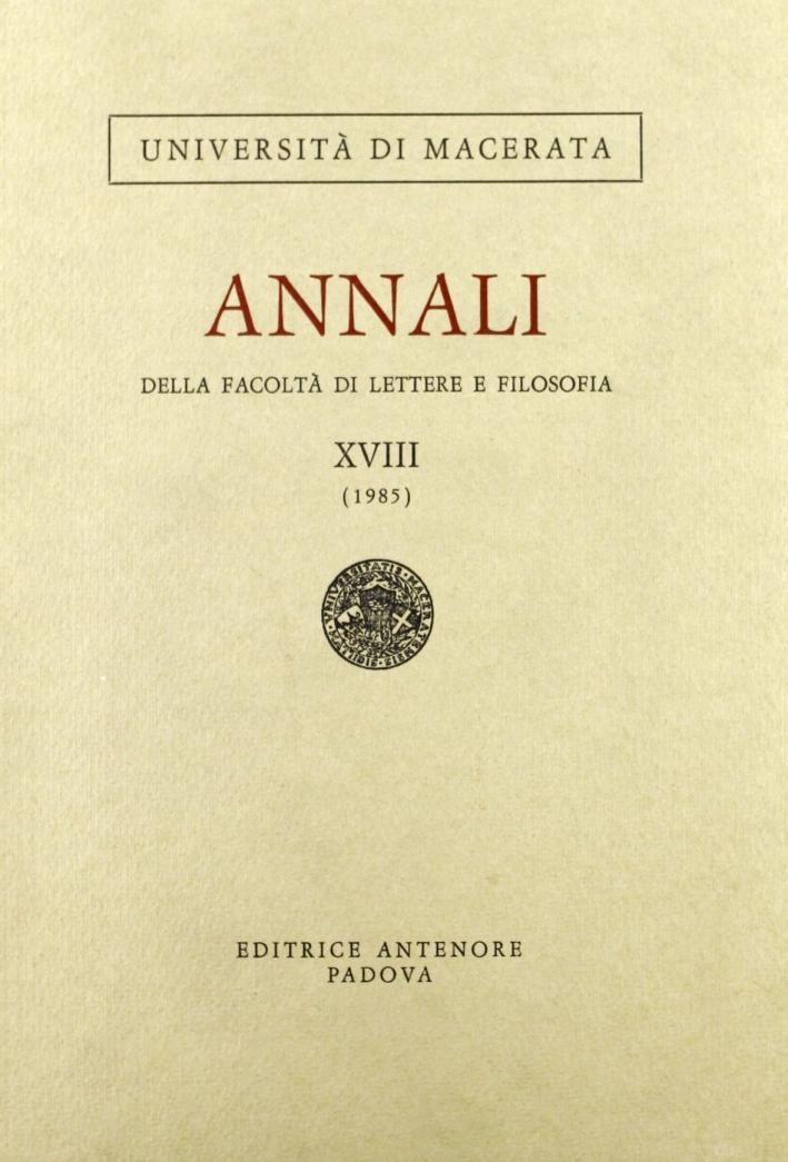 Annali della Facoltà di lettere e filosofia dell'Università di Macerata (1985). Vol. 18