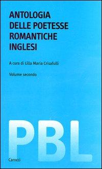 Antologia delle poetesse romantiche inglesi. Testo inglese a fronte