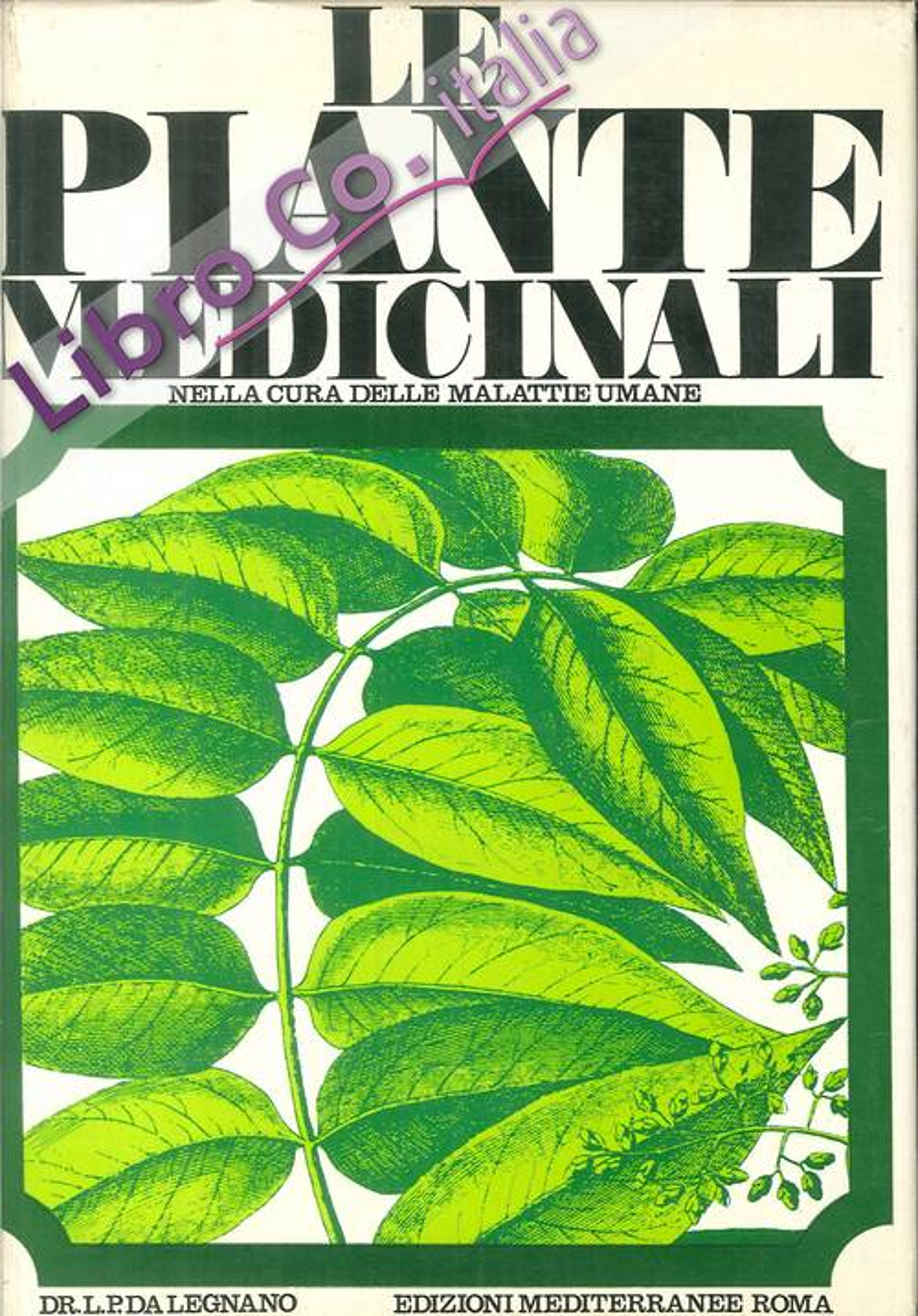 Le piante medicinali. Nella cura delle malattie umane