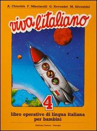 Viva l'italiano. Libro operativo di lingua italiana per bambini. Vol. 4