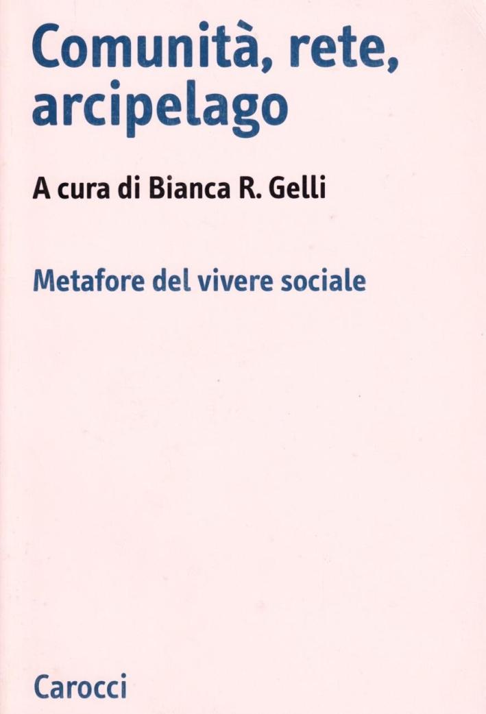 Comunità, rete, arcipelago. Metafore del vivere sociale