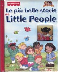 Le più belle storie dei Little People. Ediz. illustrata