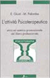 L'attività psicoterapeutica. Etica ed estetica promozionale del libero professionista.