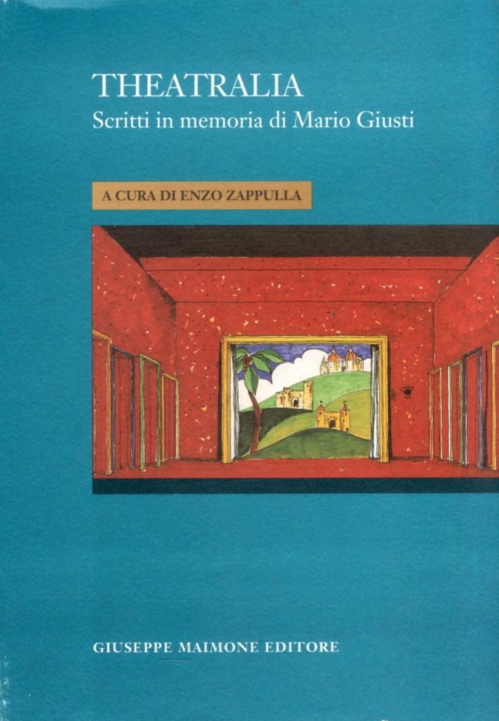 Theatralia. Scritti in memoria di Mario Giusti.