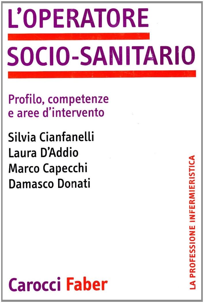 L'operatore socio-sanitario. Profilo, competenze e aree d'intervento.