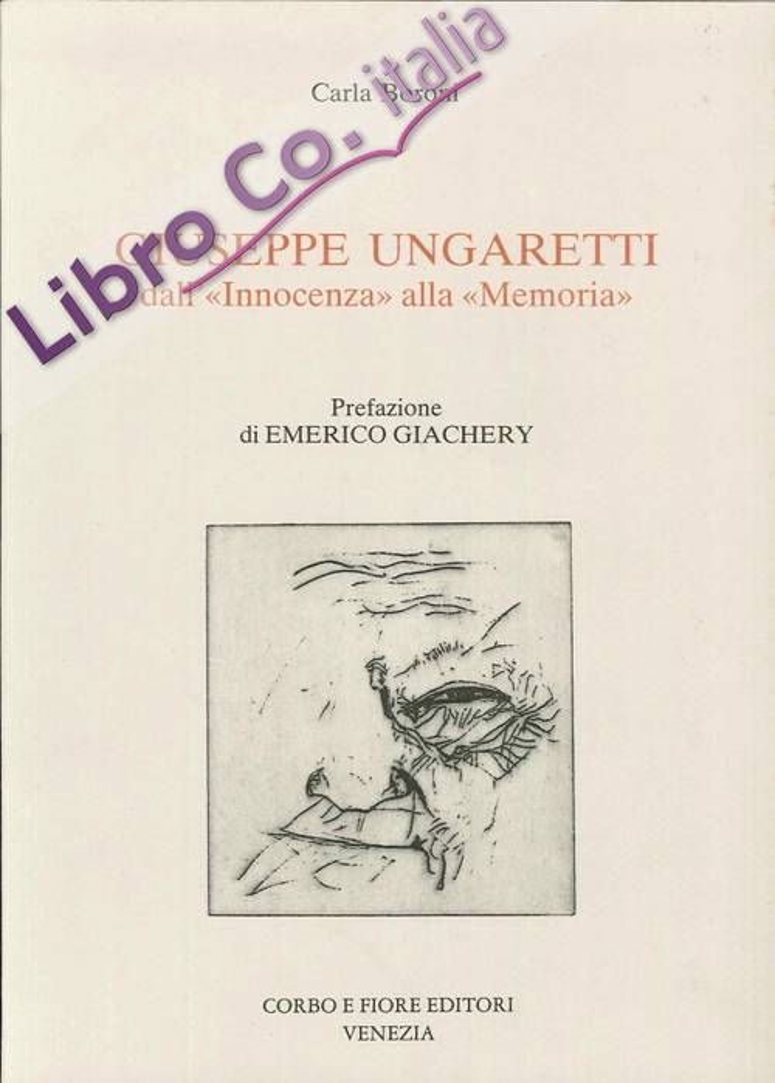 Giuseppe Ungaretti. Dall'Innocenza alla Memoria.