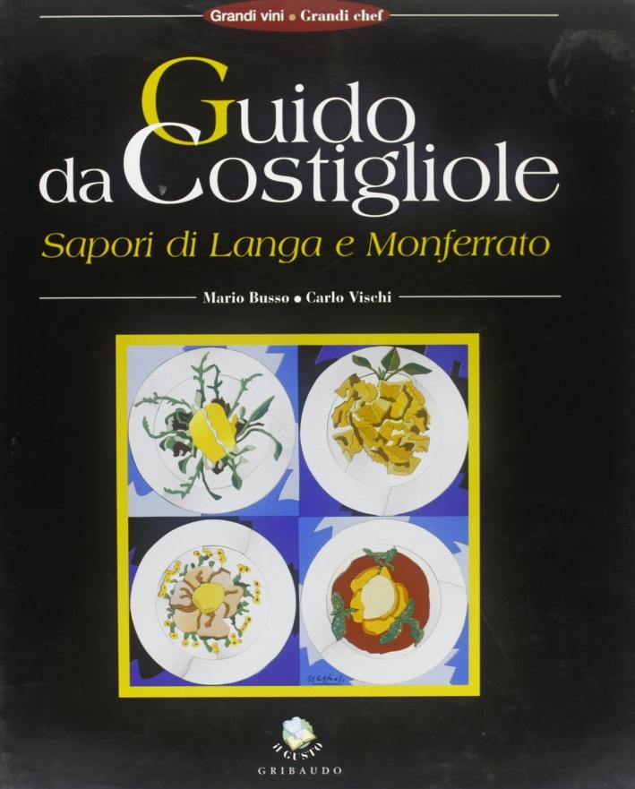 Guido Da Costiglione. Sapori di Langa e Monferrato