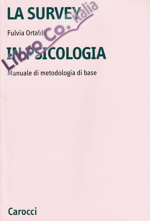 La survey in psicologia. Manuale di metodologia di base.