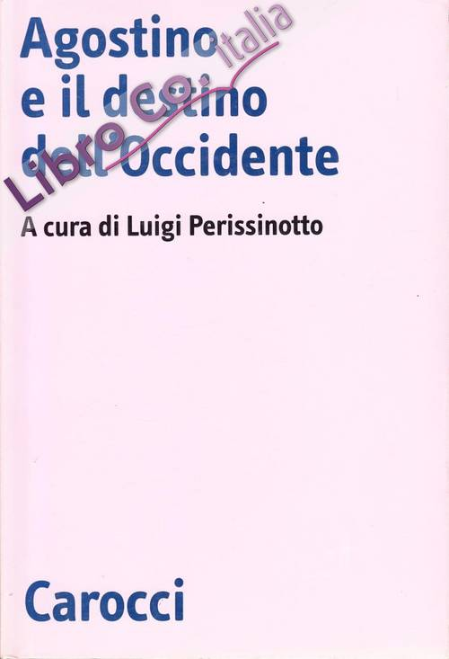 Agostino e il destino dell'Occidente.