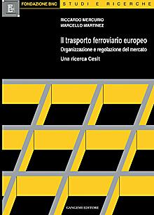 Il trasporto ferroviario europeo. Organizzazione e regolazione del mercato.